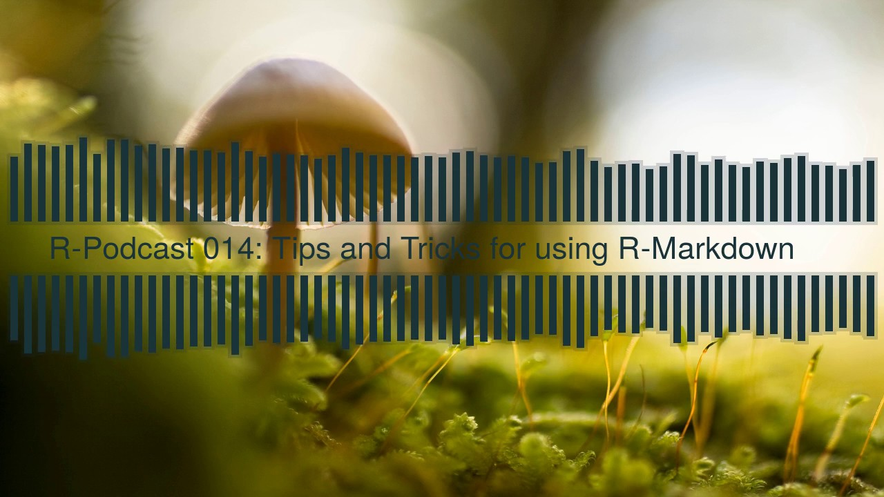 Episode 14: Tips and Tricks for using R-Markdown