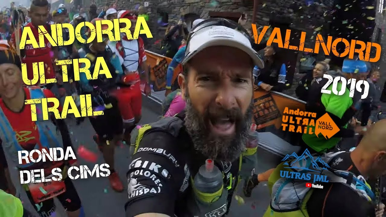 Andorra Ultra Trail Vallnord 2019 Ronda Dels Cims 170 Km Jml Youtube
