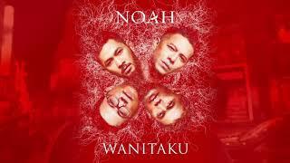 Noah - Wanitaku