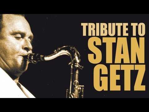 Stan Getz - One of the greatest saxophonists of all time