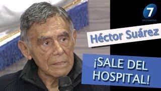 Héctor Suárez ¡SALE DEL HOSPITAL!/ Multimedia 7