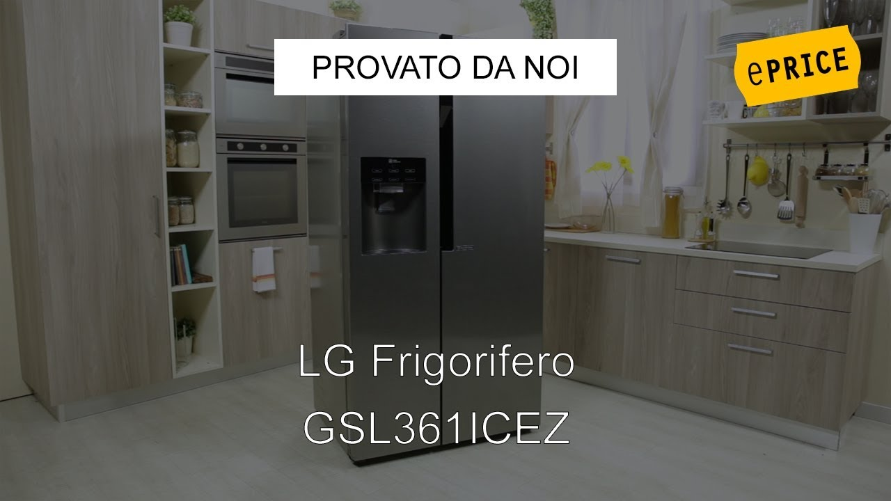 eprice video recensione frigorifero side by side lg gsl361icez youtube. Black Bedroom Furniture Sets. Home Design Ideas