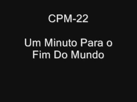 CPM 22 Um Minuto Para o Fim Do Mundo