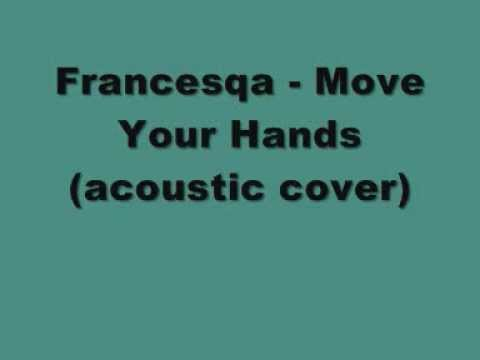 Francesqa - Move Your Hands (acoustic cover)