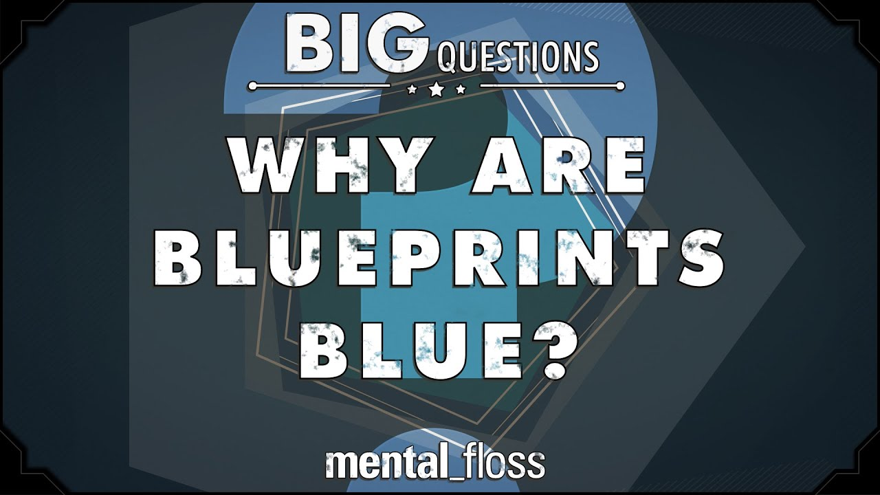 Why are blueprints blue big questions ep 206 youtube malvernweather Image collections