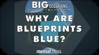 Why are blueprints blue?  - Big Questions - (Ep. 206)
