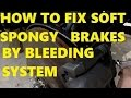 How To Fix Soft Spongy Brake Pedal by Bleeding System -Jonny DIY