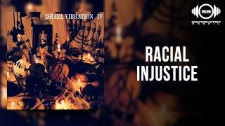 Watch Israel Vibration Racial Injustice video