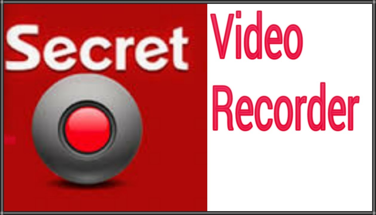 Secret video recorder by high quality software
