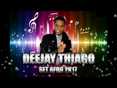 AFRO HOUSE 2017 VOL2 MIXED BY DEEJAY THIAGO