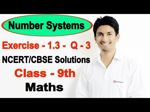 chapter 1 exercise 1.3 Question 3 - Number Systems class 9 maths - NCERT Solutions