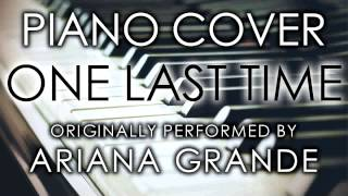 One Last Time (Piano Cover) [Tribute to Ariana Grande]
