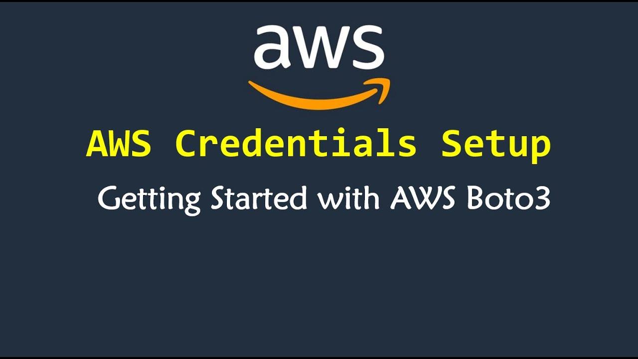 AWS Boto3 and AWS Credentials Configuration Settings for Boto 3 Python Tutorial