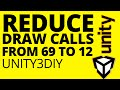 Reduce Draw Calls from 69 to 12 unity3d