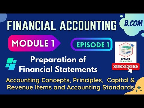 B.Com Financial Accounting 1   Module 1 Preparation of Financial Statement Episode 1