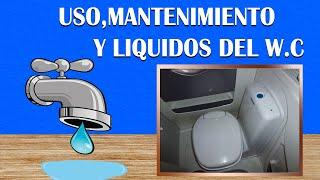 Uso, mantenimiento y liquidos  del W.C ( Juan Jose Lozano)