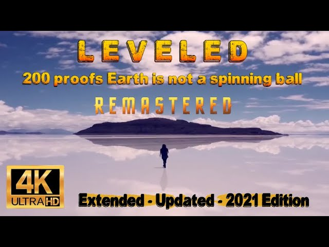 LEVELED - 200 Proofs Earth is NOT a Spinning Ball