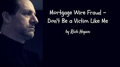 Mortgage Wire Fraud - Don't Be a Victim Like Me