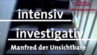 Türchen Nr. 17 – Intensiv Investigativ: Manfred der Unsichtbare