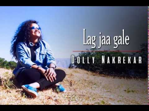 Lag Jaa Gale | Dolly Nakrekar