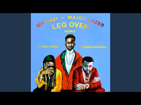 Leg Over (feat. French Montana & Ty Dolla $ign) (Remix)