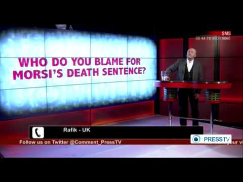 Morsi's death sentence: Who to blame? - George Galloway - Comment - Press TV - 21st May 2015