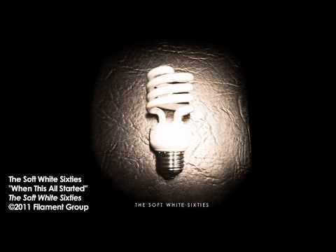 """The Soft White Sixties - """"When This All Started"""" [Album Track]"""