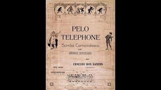 Pelo Telefone  O primeiro samba brasileiro - Chico Buarque, Donga