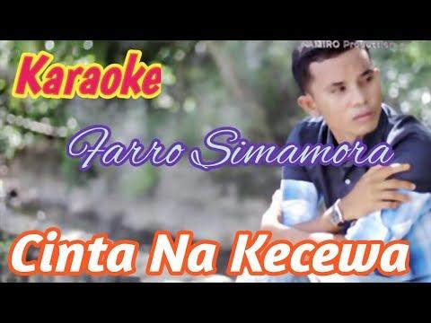 Karaoke CINTA NA KECEWA. Farro Simamora  Lagu Tapsel Terbaru. By Namiro Production