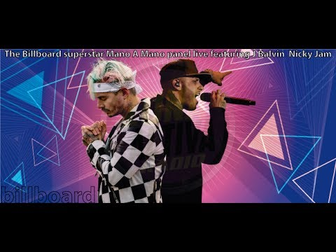 The Billboard superstar Mano A Mano panel live featuring J Balvin  Nicky Jam