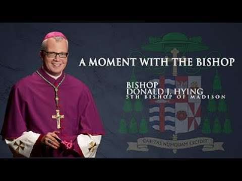 A Moment with the Bishop - Featuring Bishop Hying