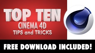 Cinema 4D Tutorial: Top Ten Tips and Tricks in 8 minutes