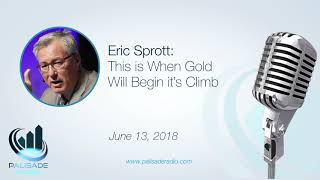 Eric Sprott: This Is When Gold Will Begin its Climb