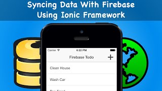 Syncing Data With Firebase Using Ionic Framework