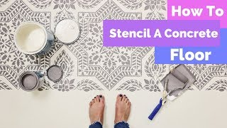 How To Makeover a Concrete Floor Using a Stencil!