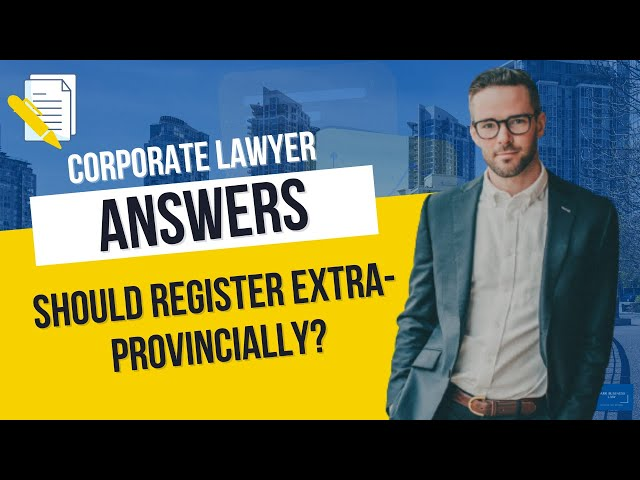 Should You Register Extra Provincially? | All About Incorporation