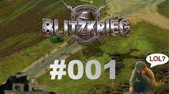 Let's Play Blitzkrieg #001 - Aller Anfang ist schwer [Deutsch] [HD]