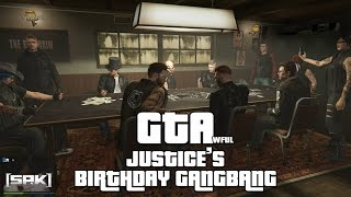 GTA // Justice's Birthday Gangbang // [SPK] Projects | SPK Projects