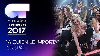 A QUIÉN LE IMPORTA - Grupal | OT 2017 | OT Fiesta