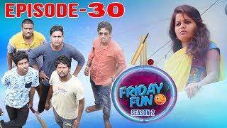 Friday Fun Ep - 30   Latest TELUGU COMEDY SHORT FILM 2018   Avinash Varanasi   Srikanth Mandumula.