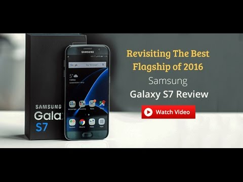 Samsung Galaxy S7 Review : Should you buy it in 2017?
