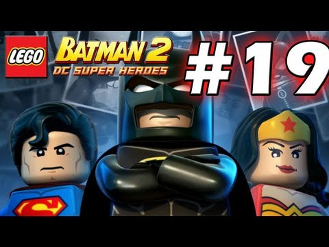 LEGO Batman 2 : DC Super Heroes Episode 19 - Heroes Unite (HD) (Gameplay)