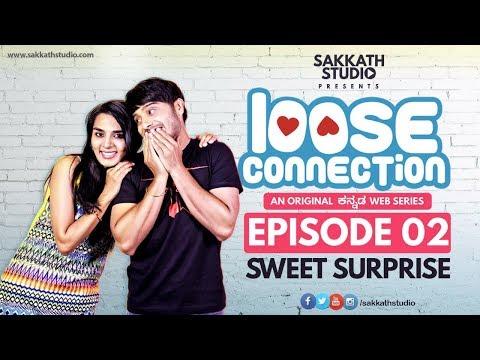 LOOSE CONNECTION | KANNADA WEBSERIES | EPISODE 02 | SWEET SURPRISE