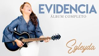 Evidencia - Egleyda Belliard - Álbum Completo