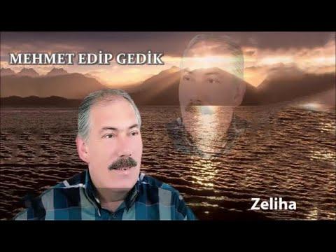 Mehmet Edip Gedik  Zeliha   Audıo