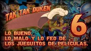 Tak Tak Duken - 06 - Lo bueno, lo malo y lo feo de los Jueguitos de Películas