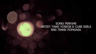 [ENG SUB] Perfume - 양요섭(Yang Yoseob) & 큐브걸스 (Cube Girls)