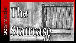 The Staircase | scaryside | True Scary Stories