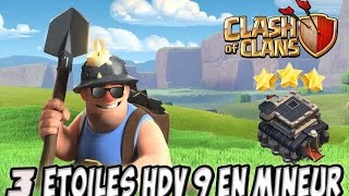 HOW TO 3 STAR MAXED TH9 With MINEUR | CLASH OF CLANS