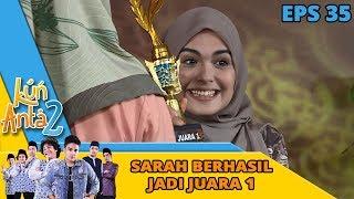 Alhamdulilah, Sarah Berhasil Menang Juara 1 Lomba Tilawah Al Quran - Kun Anta Eps 35